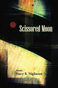 Scissored Moon, a collection of poetry by Stacy Nigliazzo, RN